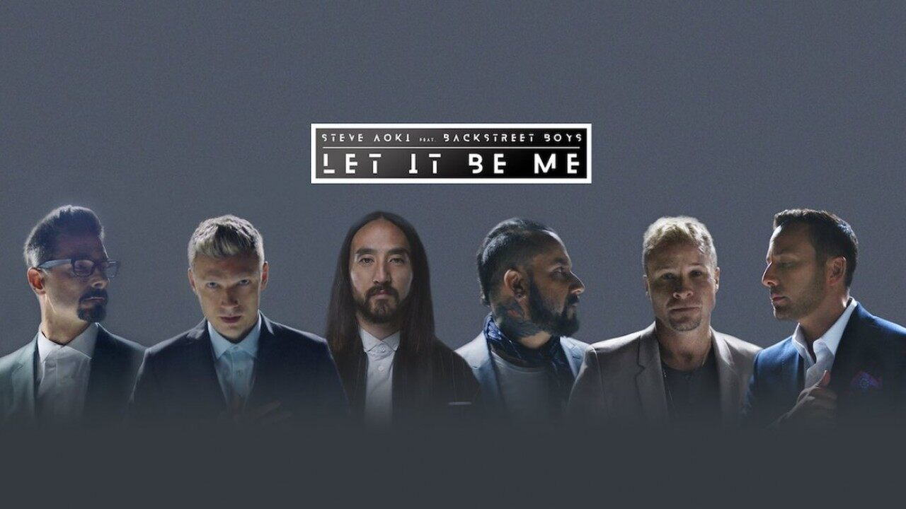 Let It Be Me – The New Single from Backstreet Boys and Steve Aoki